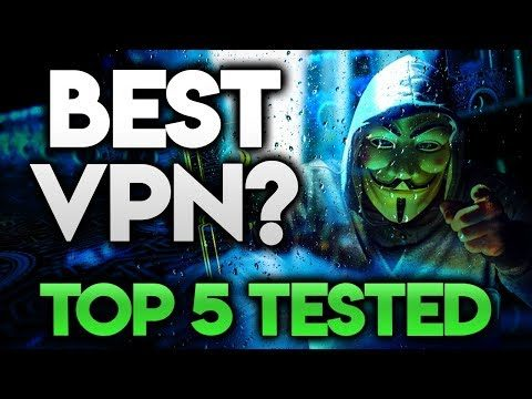 BEST VPN 2019 – Top 5 Put To The Test!