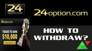 How To Withdrawals From 24option Proof Tutorial