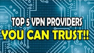 Top 5 Most Reputable VPN Services of 2019!