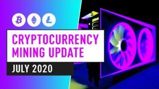 Bitcoin & Cryptocurrency Mining Industry – July 2020 Update
