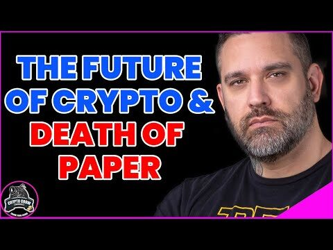 Future Of Crypto & Death Of Paper Money
